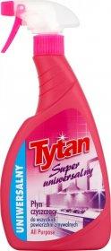Płyn do czyszczenia wszystkich powierzchni Tytan, z rozpylaczem, 0.5l